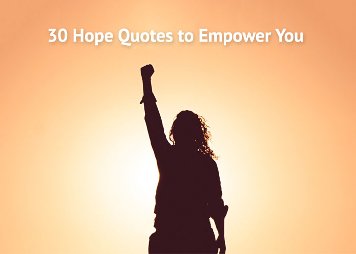 30 Hope Quotes To Empower You